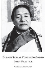 Dudjom Tersar Concise Ngondro Daily Practice
