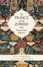 The Prince and the Zombie, Tibetan Tales of Karma by Tenzin Wangmo