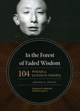 In The Forest of Faded Wisdom: 104 Poems by Gendun Chopel