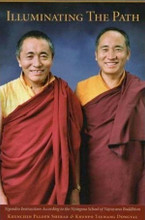 Illuminating the Path: Ngondro Instructions According to the Nyingma School of Vajrayana Buddhism By Khenchen Palden Sherab Rinpoche and Khenpo Tsewang Dongyal