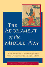 The Adornment of the Middle Way: Shantarakshita's Madhyamakalankara with Commentary by Jamgon Mipham, by Shantarakshita and Jamgon Mipham, translated by Padmakara Translation Group