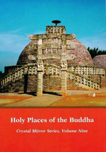 Crystal Mirror 9:  Holy Places of the Buddha