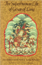 The Superhuman Life of Gesar of Ling by Alexandra David-Neel and Lama Yongden, forward by Chogyam Trungpa Rinpoche