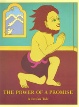 The Power of a Promise. A Jataka Tale, illustrated by Rosalyn White (Spiral Bound)