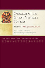 Ornament of the Great Vehicle Sutras: Maitreya's Mahayanasutralamkara with Commentaries by Khenpo Shenga and Ju Mipham