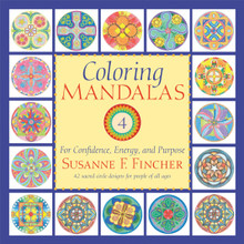 Coloring Mandalas 4: For Confidence, Energy, and Purpose by Susanne F. Fincher