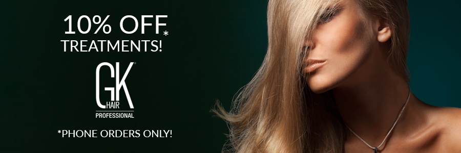 10% off GKhair Treatments! Phone orders only!