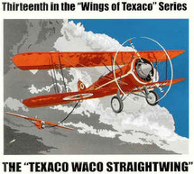 """Waco Straightwing Wings of Texaco"""" #13 in the Series Standard Edition Racing Champions & Ertl"""