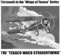 "Waco Straightwing Wings of Texaco"" #13 in the Series Special Edition Racing Champions & Ertl"
