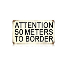 50 Meters to Border Vintage Metal Sign Pasttime Signs