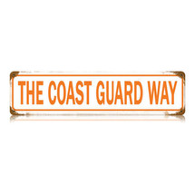 The Coast Guard Way Vintage Metal Sign Pasttime Signs