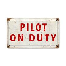 """Pilot On Dury"" Vintage Metal Sign Pasttime Signs"