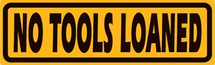 """""""Signs No Tools Loaned"""" Ande Rooney"""