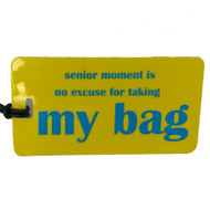 senior moment- Boomer Luggage Tag