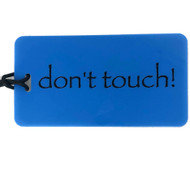 don't touch!- Luggage Tag