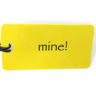 mine!- Luggage Tag