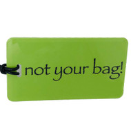 not your bag!- Luggage Tag