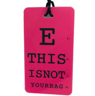 E THIS IS NOT YOUR BAG - Eye Chart Luggage Tag