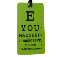 E YOU MAY NEED CORRECTIVE LENSES - Eye Chart Luggage Tag