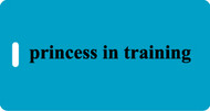 princess in training Luggage Tag - Turquoise