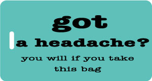 Got a headache bag tag - Aqua