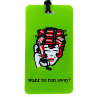 Want to run away? - Luggage Tag