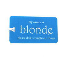 My owner is Blonde - Luggage Tag