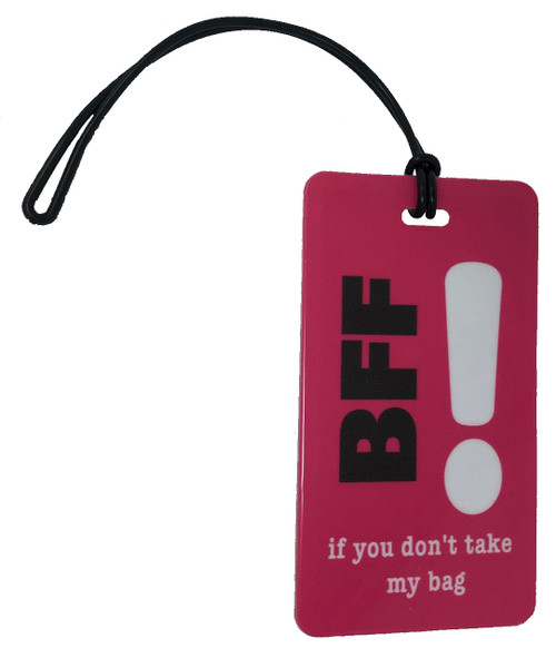 BFF if you don't take my bag- Luggage Tag - Inventive Travelware-Fuchsia