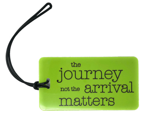 The journey not the arrival matters - Luggage Tag