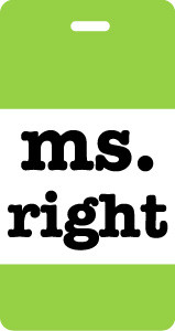 Ms. Right Luggage Tag