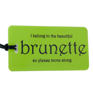 I belong to the beautiful brunette - Luggage Tag