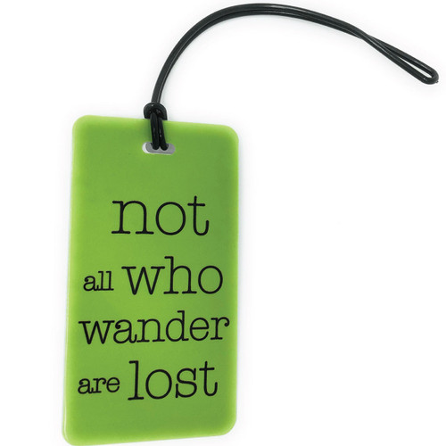 not all who wander are lost - Luggage Tag - lime green
