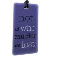 not all who wander are lost - Luggage Tag