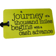 A journey of a thousand miles begins with a cash advance - Luggage Tag