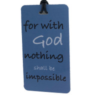 For With God Nothing Shall Be Impossible - Bag Tag