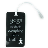 Yoga Stretching Everything But The Truth - Bag Tag - Black