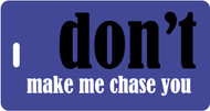 Don't Make Me Chase You - Purple