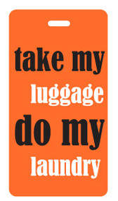 take my luggage, do my laundry - orange - luggage tag