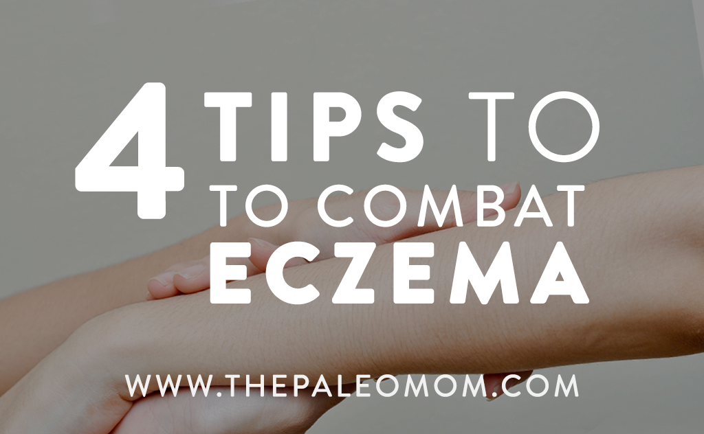 4-tips-to-combat-eczema-the-paleo-mom.jpg
