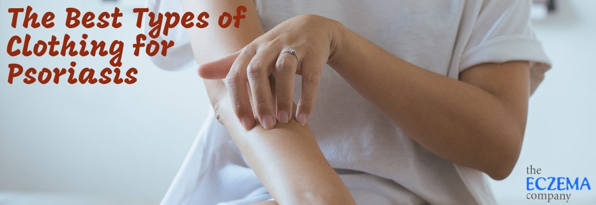 The Best Types of Clothing for Psoriasis - The Eczema Company