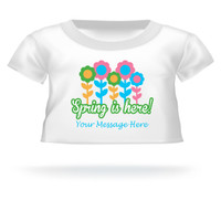 """""""Spring is here!"""" w/flowers Giant Teddy Personalized Bear shirt"""