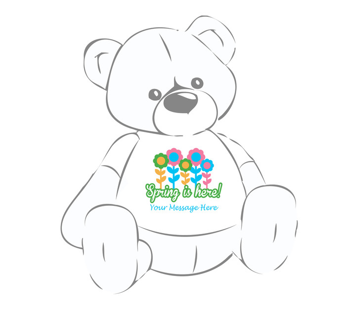 """Personalized """"Spring is here!"""" w/flowers Giant Teddy Bear shirt"""