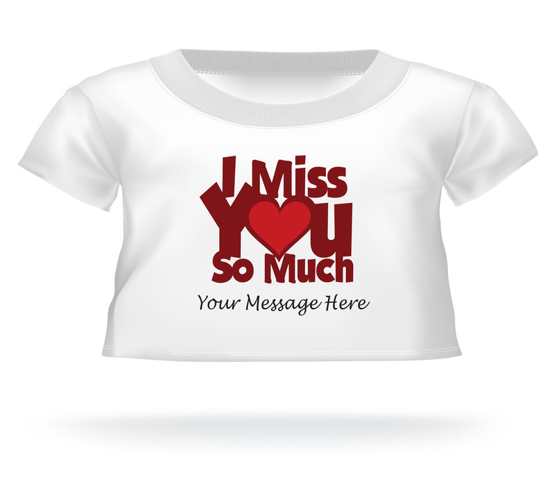 I Miss You So Much Teddy Bear T-shirt