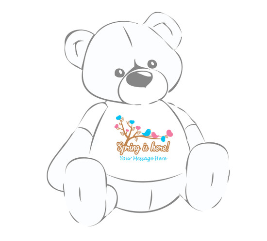"Personalized ""Spring is here!"" w/birds & hearts Giant Teddy Bear shirt"