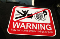 Warning Turbo May Consume Small Children or Pets Decal