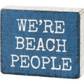 Primitives by Kathy We're Beach People Block Sign Wood Blue and White Shelf Sitter