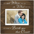 Who's Beside You That Counts Picture Frame, Desktop Special Person Reminder
