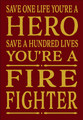 My Word! Save One Life Hero, Firefighter Block Sign 5.5x8, Red with Yellow Lettering