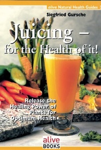Juicing for the Health of It