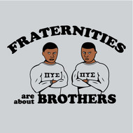 Fraternities Are About Brothers Mens T-Shirt